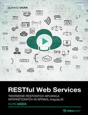 Okładka - RESTful Web Services. Kurs video. Tworzenie res...
