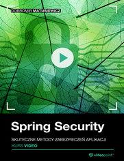 Okładka - Spring Security. Kurs video. Skuteczne metody zabezpieczeń aplikacji