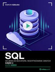 Okładka - SQL. Kurs video. Od zera do bohatera. Modyfikow...