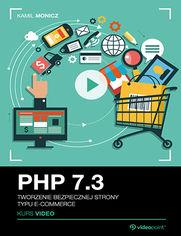 Okładka - PHP 7.3. Kurs video. Tworzenie bezpiecznej strony typu e-commerce