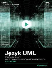 Okładka - Język UML. Kurs video. Poziom pierwszy. Modelowanie systemów informatycznych