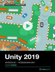 Okładka - Unity 2019. Kurs video. Wyścigi 2D - rozbudowa gry