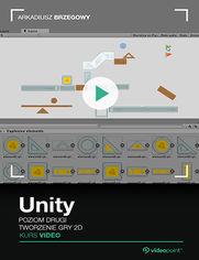 Unity. Kurs video. Poziom drugi. Tworzenie gry 2D
