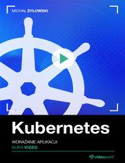 Okładka - Kubernetes. Kurs video. Wdrażanie aplikacji