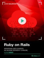 Okładka - Ruby on Rails. Kurs video. Wdrażanie (deployment) na własne serwery i chmurę