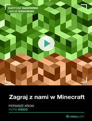 Okładka - Zagraj z nami w Minecraft. Kurs video. Pierwsze kroki