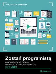 Okładka - Zostań programistą. Kurs video. Fundamentalne z...