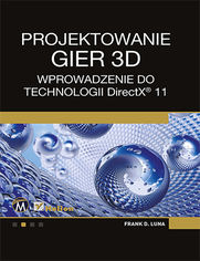Ok�adka ksi��ki Projektowanie gier 3D. Wprowadzenie do technologii DirectX 11