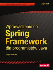 Ok�adka ksi��ki Wprowadzenie do Spring Framework dla programist�w Java