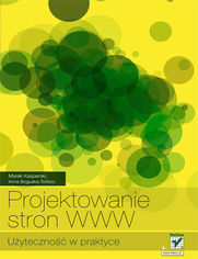 Marek Kasperski, Anna Boguska-Torbicz - Projektowanie stron WWW. Użyteczność w praktyce