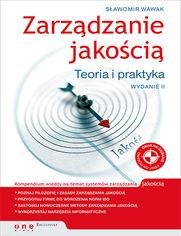 Zarządzanie jakością. Teoria i praktyka. Wydanie II