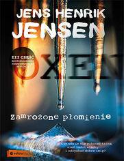Zamrożone płomienie. Trylogia OXEN. cz. 3