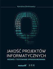 Ok�adka ksi��ki Jako�� projekt�w informatycznych. Rozw�j i testowanie oprogramowania
