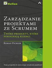 Ok�adka ksi��ki Zarz�dzanie projektami ze Scrum. Tw�rz produkty, kt�re pokochaj� klienci