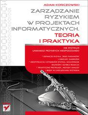 Ok�adka ksi��ki Zarz�dzanie ryzykiem w projektach informatycznych. Teoria i praktyka