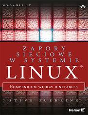 Zapory sieciowe w systemie Linux. Kompendium wiedzy o nftables. Wydanie IV