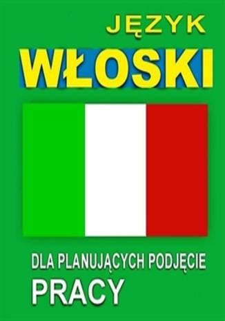 Okładka książki/ebooka Język włoski dla planujących podjęcie pracy
