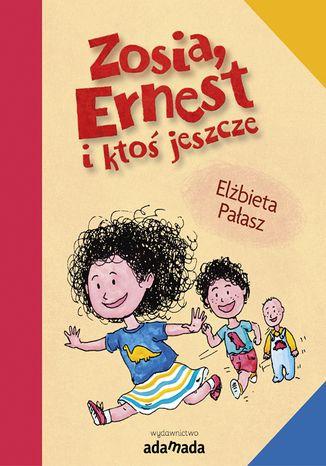 Okładka książki/ebooka Zosia, Ernest i ktoś jeszcze