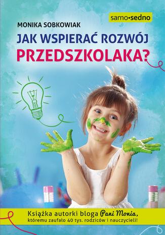 Okładka książki/ebooka Jak wspierać rozwój przedszkolaka?