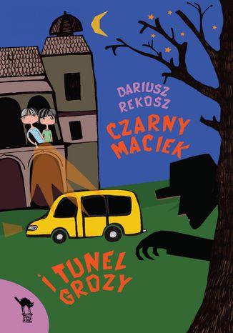 Okładka książki/ebooka Czarny Maciek i tunel grozy