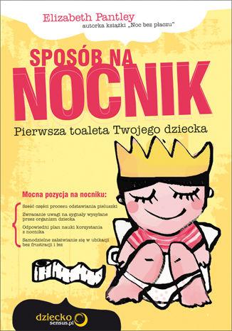 Okładka książki/ebooka Sposób na nocnik. Pierwsza toaleta Twojego dziecka