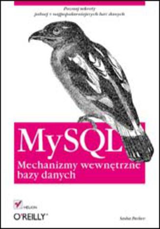 Okładka książki/ebooka MySQL. Mechanizmy wewnętrzne bazy danych