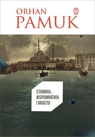 Okładka książki/ebooka Stambuł. Wspomnienia i miasto