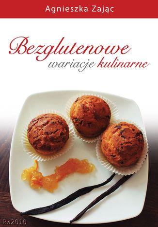 Okładka książki/ebooka Bezglutenowe wariacje kulinarne