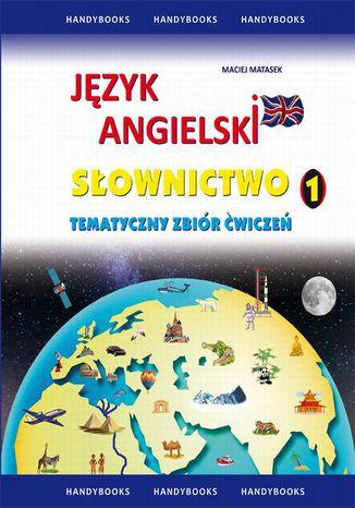 Okładka książki/ebooka Język angielski Słownictwo Tematyczny zbiór ćwiczeń 1