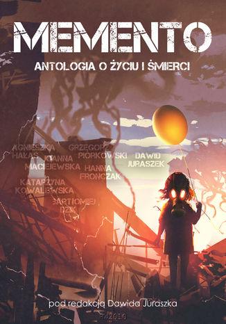 Okładka książki/ebooka Memento. Antologia o życiu i śmierci