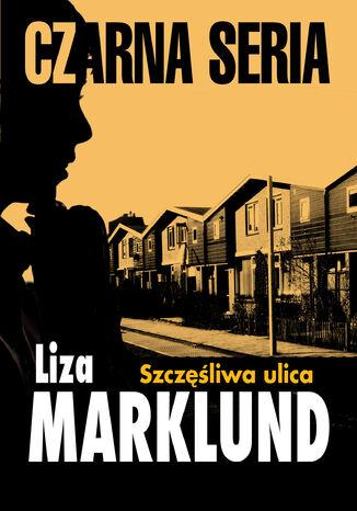 Okładka książki/ebooka Annika Bengtzon (#10). Szczęśliwa ulica