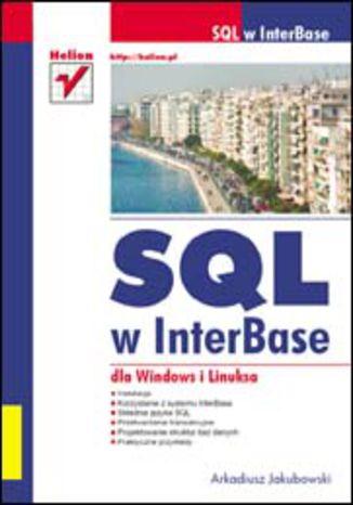 Okładka książki/ebooka SQL w InterBase dla Windows i Linuksa