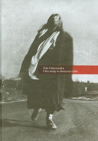 Okładka książki/ebooka Oto stoję w deszczu ciała
