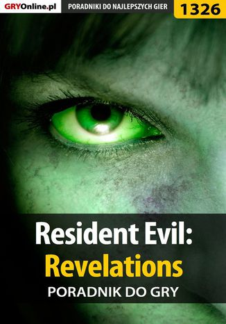 Okładka książki/ebooka Resident Evil: Revelations - poradnik do gry
