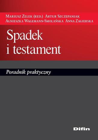 Okładka książki/ebooka Spadek i testament. Poradnik praktyczny