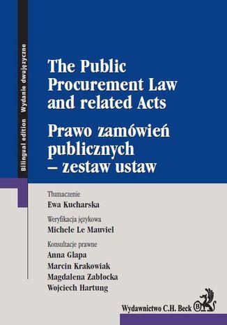 Okładka książki/ebooka Prawo zamówień publicznych - zestaw ustaw. The Public Procurement Law and related Acts