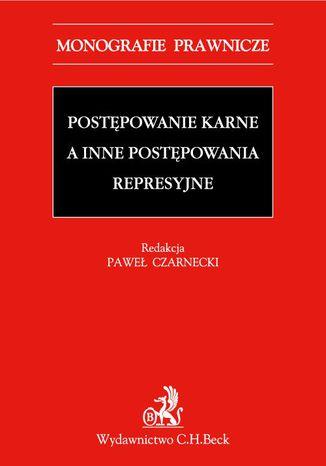 Okładka książki/ebooka Postępowanie karne a inne postępowania represyjne