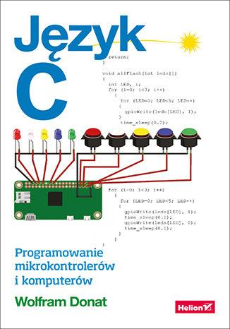 Okładka książki/ebooka Język C. Programowanie mikrokontrolerów i komputerów