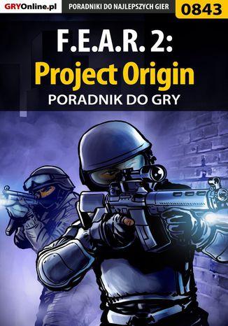 Okładka książki/ebooka F.E.A.R. 2: Project Origin - poradnik do gry