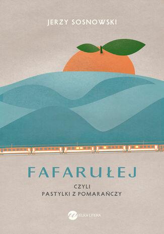 Okładka książki/ebooka Fafarułej czyli pastylki z pomarańczy