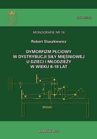 Okładka książki/ebooka Dymorfizm płciowy w dystrybucji siły mięśniowej u dzieci i młodzieży w wieku 8-18 lat