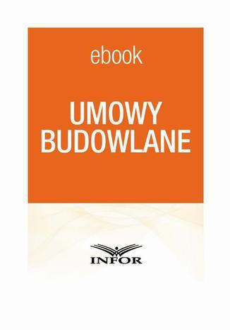 Okładka książki/ebooka Umowy budowlane