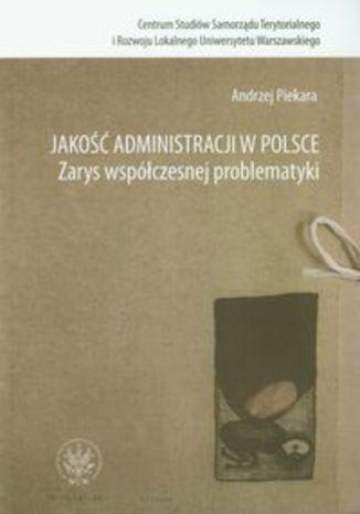 Okładka książki Jakość administracji w Polsce Zarys współczesnej problematyki