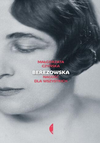 Okładka książki/ebooka Berezowska. Nagość dla wszystkich