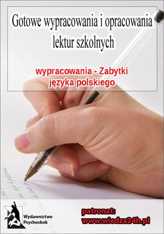 Okładka książki/ebooka Wypracowania - Zabytki języka polskiego