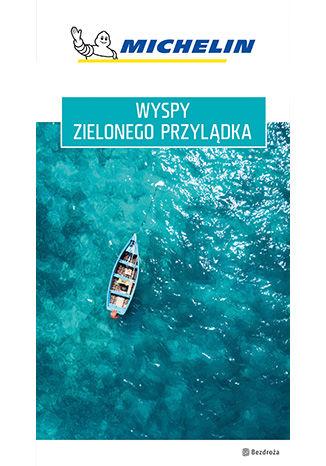 Okładka książki/ebooka Wyspy Zielonego Przylądka. Michelin. Wydanie 1