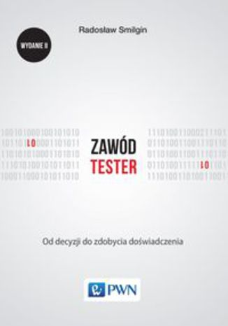Okładka książki Zawód tester. Od decyzji do zdobycia doświadczenia. Wydanie II