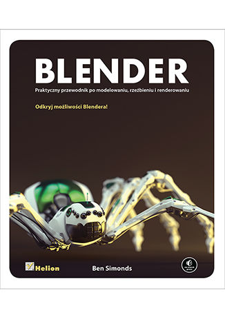 Okładka książki Blender. Praktyczny przewodnik po modelowaniu, rzeźbieniu i renderowaniu