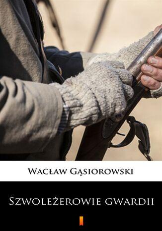 Okładka książki/ebooka Szwoleżerowie gwardii