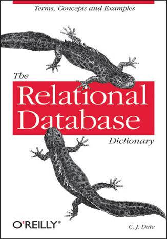 Okładka książki/ebooka The Relational Database Dictionary. A Comprehensive Glossary of Relational Terms and Concepts, with Illustrative Examples
